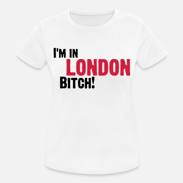 Bitch England Hey Bitch, I m in London! - Women's Breathable T-Shirt
