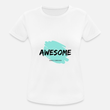Awesome AWESOME - Frauen T-Shirt atmungsaktiv