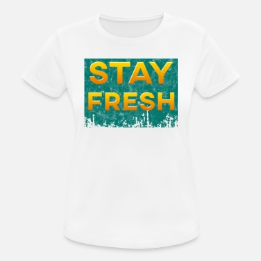 Stay Fresh Stay Fresh - Women's Sport T-Shirt