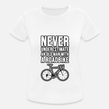 Hashtag Never underestimate an old man with a Roadbike! - Frauen Sport T-Shirt
