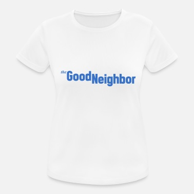 Neighbor The good neighbor - Women's Sport T-Shirt