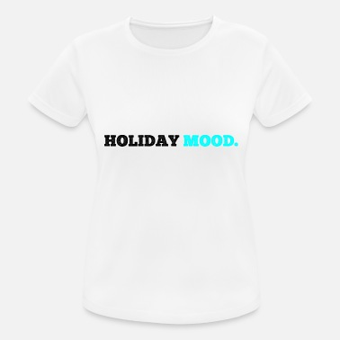 Holiday Mood Holiday Summer Vacation Cool Sun. - Camiseta deportiva mujer