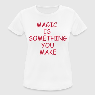 Magic The Gathering magic is something you make - Women's Breathable T-Shirt