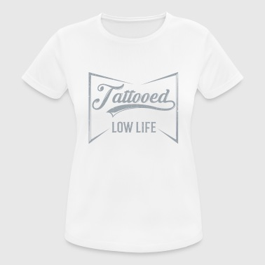 Husband Tattooed Low Life - Frauen T-Shirt atmungsaktiv