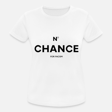 Facism no chance for facism - Women's Sport T-Shirt