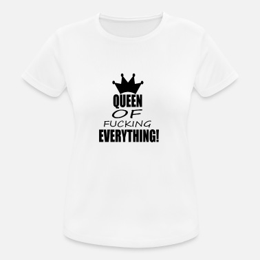 Queen Of Fucking Everything Hen party Mother's Day - Women's Breathable T-Shirt