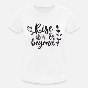 Rise above and beyond gift - Women's Sport T-Shirt