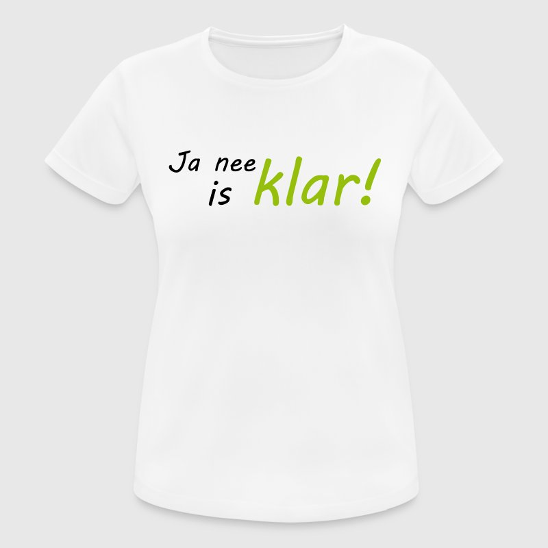 Ja nee, is klar - Frauen T-Shirt atmungsaktiv