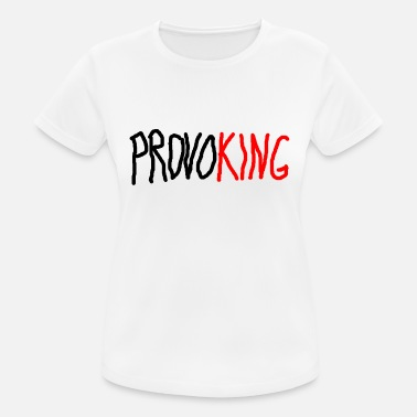 Provoke Provoking King of Provoking - Women's Sport T-Shirt