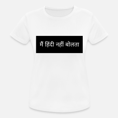 Hindi I do not speak Hindi. Say in Hindi - Women's Sport T-Shirt