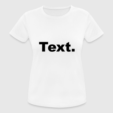 text - Women's Breathable T-Shirt
