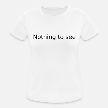 Nothing to see - Frauen Sport T-Shirt
