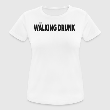 The Walking Drunk - Frauen T-Shirt atmungsaktiv