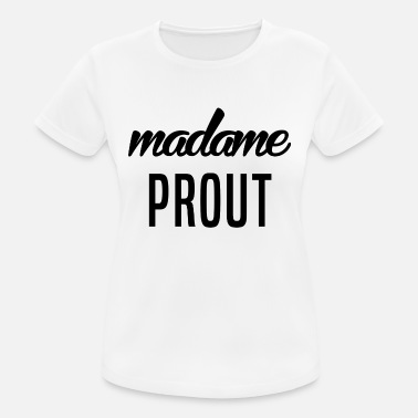 Proute Madame Prout - T-shirt respirant Femme