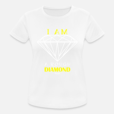 Rough A Raw Diamond - Women's Sport T-Shirt