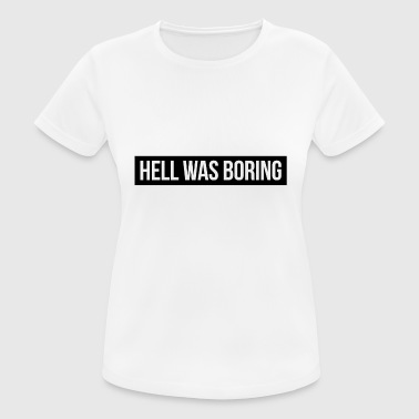 Boring Hell what boring - Women's Breathable T-Shirt