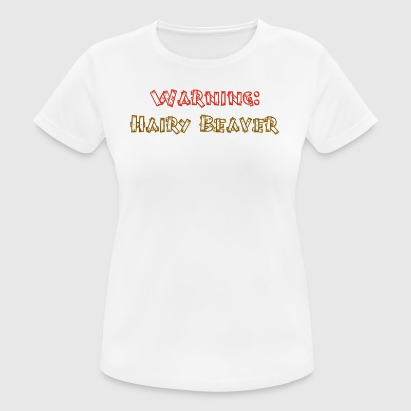 Warning hairy beaver - Women's Breathable T-Shirt