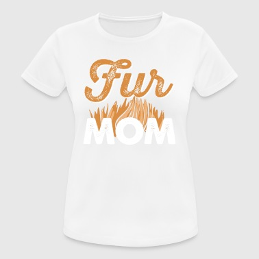 Fur Fur Mom - Women's Breathable T-Shirt