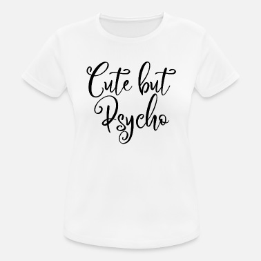 Emo Style CUTE BUT PSYCHO #EMO #STYLE #SWEET #LOVELY - Women's Sport T-Shirt