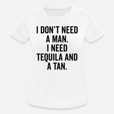 Tan Tequila And A Tan Funny Quote - Women's Sport T-Shirt
