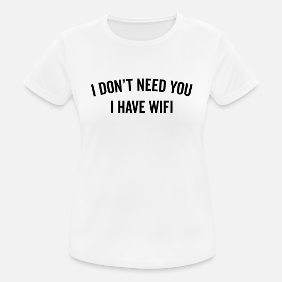 3cdb902ce6 Crazy T-Shirts - I Have WiFi Funny Quote - Women's Sport T-Shirt