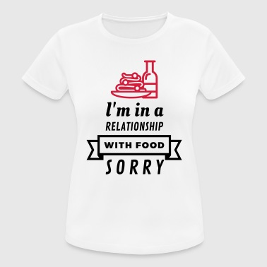 I Am Porn I am in a relationship with food - Women's Breathable T-Shirt