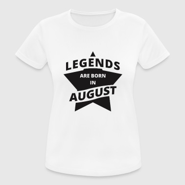 Legends Shirt - Legends are born in august - Women's Breathable T-Shirt