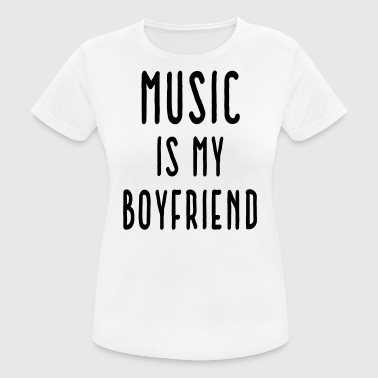 Music Is Boyfriend Quote - Women's Breathable T-Shirt