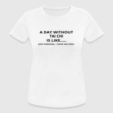 day without gift gift like love tai chi - Women's Breathable T-Shirt