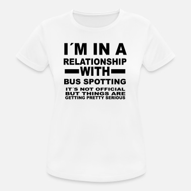 Buss It relationship with BUS SPOTTING - Frauen T-Shirt atmungsaktiv