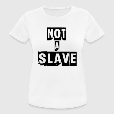 Slaves not a slave - Women's Breathable T-Shirt
