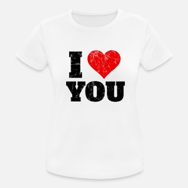 I Love You I love you - I love you - Women's Breathable T-Shirt