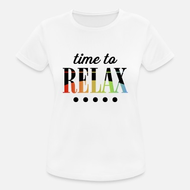 time to relax - Frauen Sport T-Shirt