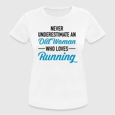 Never Underestimate An Old Woman Who Loves Running - Andningsaktiv T-shirt dam