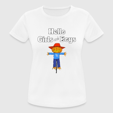 Boy Or Girl HELLO GIRLS and Boys Happy Halloween Scarecrow - vrouwen T-shirt ademend