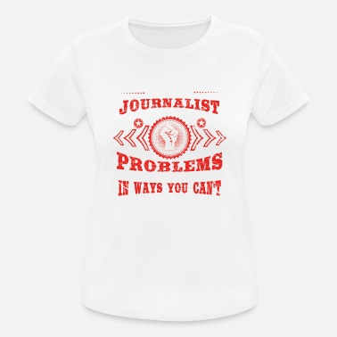 Journalist gift solve problems know JOURNALIST - Women's Sport T-Shirt