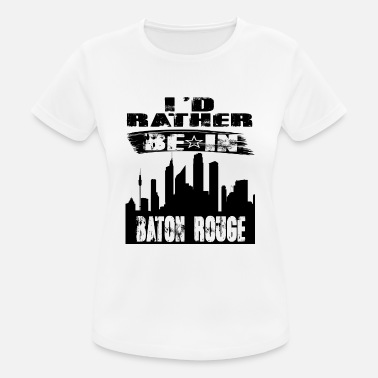 Baton Rouge Gift Id rather be in Baton Rouge - Women's Sport T-Shirt
