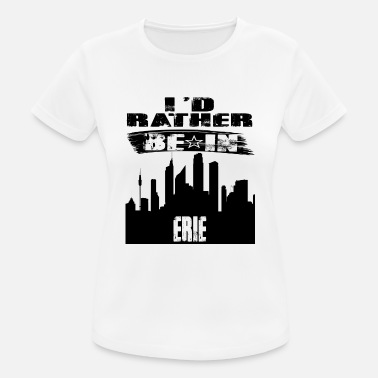 Eris Gift Id rather be in Erie - Women's Breathable T-Shirt