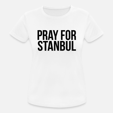 Orar ORAR PARA ESTAMBUL (ORAR PARA ESTAMBUL) - Camiseta mujer transpirable