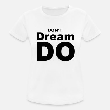 dont_just_dream_it - Women's Breathable T-Shirt