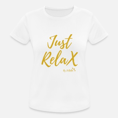 Just Relax Just Relax - Women's Breathable T-Shirt