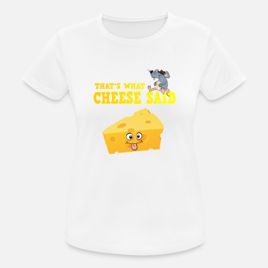 Tee Maus That's what cheese said spaß Maus Käse T-Shirt - Frauen T-Shirt atmungsaktiv