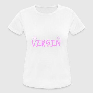 I'M A VIRGIN This is an old shirt - Frauen T-Shirt atmungsaktiv