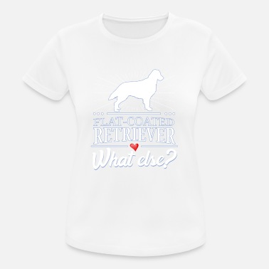 Flatcoated Retriever Flatcoated retriever wat anders? - vrouwen T-shirt ademend