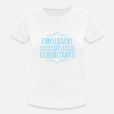 Consultant Consultant of Consultants - Women's Breathable T-Shirt