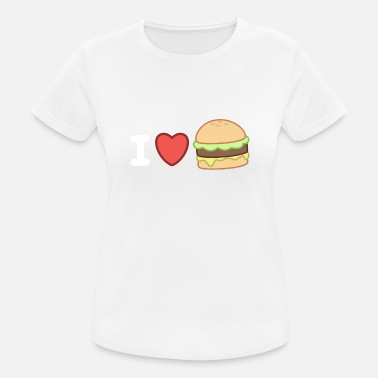 I Love Burgers I Love Burgers - Women's Breathable T-Shirt