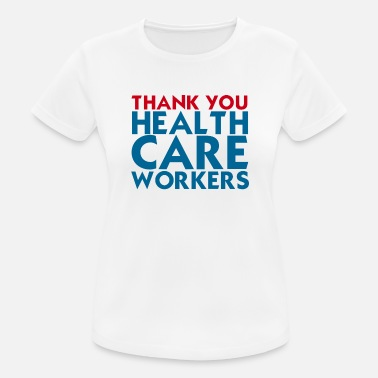 Health Care Thank You Health Care Workers, Health Care Workers - Women's Sport T-Shirt