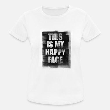 This this is my happy face - Frauen Sport T-Shirt