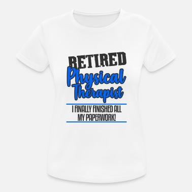 Retirement Party Physical Therapist PT Retired Retirement Party Gift - Women's Breathable T-Shirt