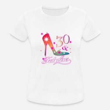 30th Fabulous Fabulous 30th birthday gift - Women's Breathable T-Shirt